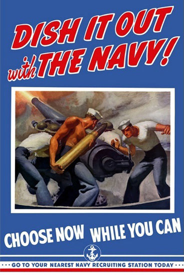 Dish It Out With The Navy Choose While You Can | Vintage War Propaganda Posters 1891-1970