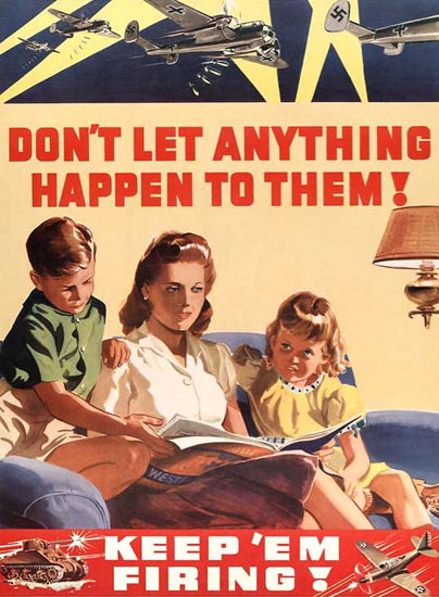Dont Let Anything Happen To Them | Vintage War Propaganda Posters 1891-1970