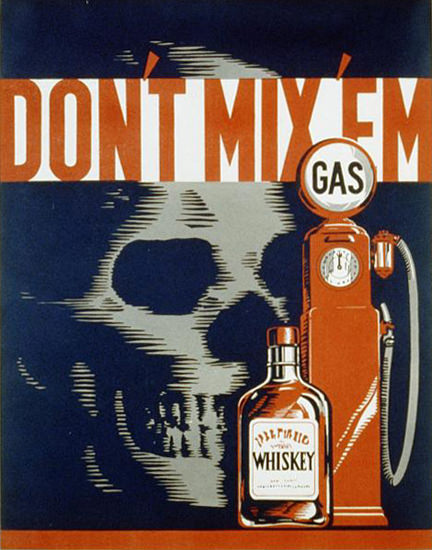 Dont Mix Em Whiskey And Gas Save Driving | Vintage Ad and Cover Art 1891-1970