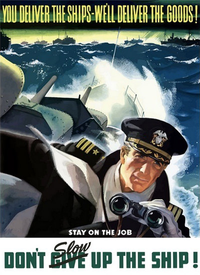 Dont Slow Give Up The Ship Navy Commander | Vintage War Propaganda Posters 1891-1970