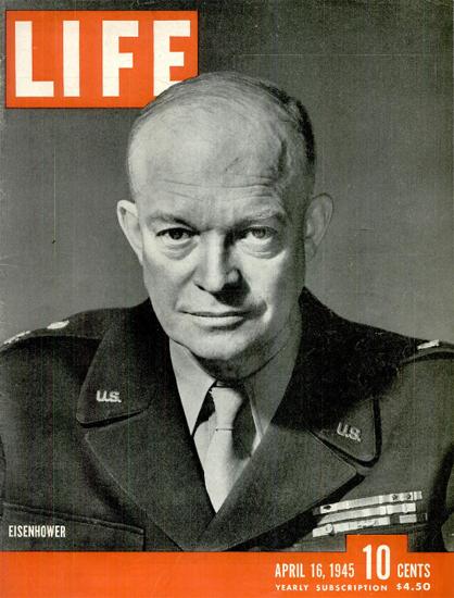 Dwight D Eisenhower 16 Apr 1945 Copyright Life Magazine | Life Magazine BW Photo Covers 1936-1970