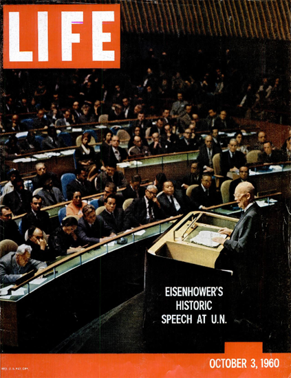 Dwight D Eisenhower Speech at UN 3 Oct 1960 Copyright Life Magazine | Life Magazine Color Photo Covers 1937-1970