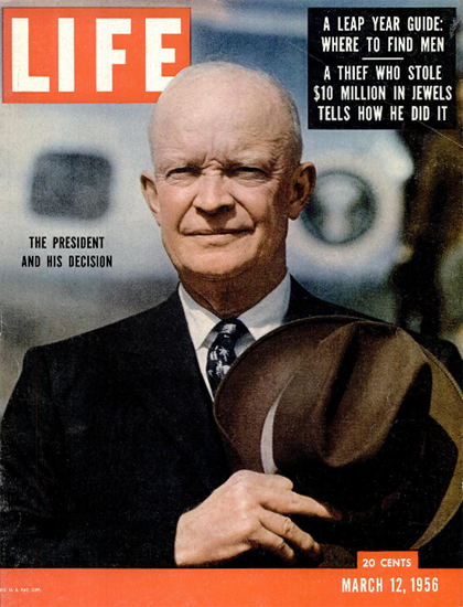 Dwight D Eisenhower his Decision 12 Mar 1956 Copyright Life Magazine | Life Magazine Color Photo Covers 1937-1970