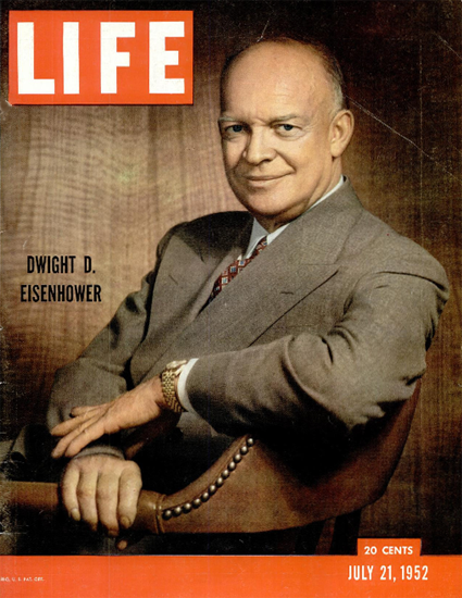 Dwight D Eisenhower in Color 21 Jul 1952 Copyright Life Magazine | Life Magazine BW Photo Covers 1936-1970
