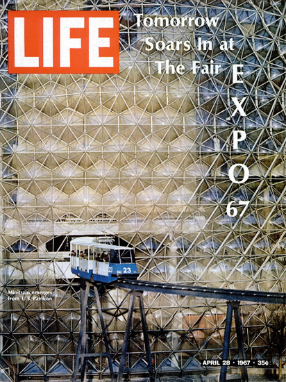 EXPO in Montreal with US Pavilion 28 Apr 1967 Copyright Life Magazine   Life Magazine Color Photo Covers 1937-1970
