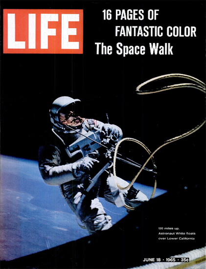 Ed White First American Spacewalk 18 Jun 1965 Copyright Life Magazine | Life Magazine Color Photo Covers 1937-1970