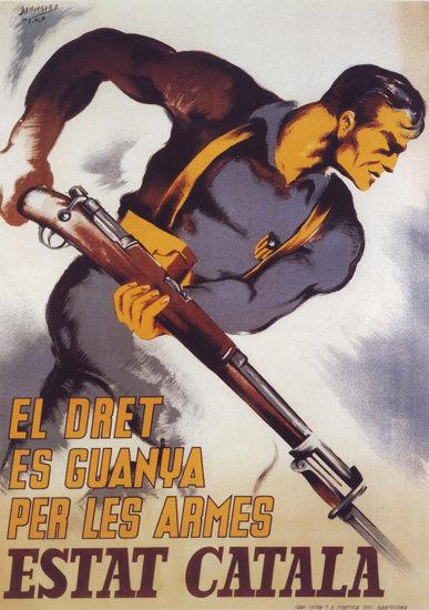 El Dret Es Guanya Per Armes Estat Catala 1937 | Vintage War Propaganda Posters 1891-1970