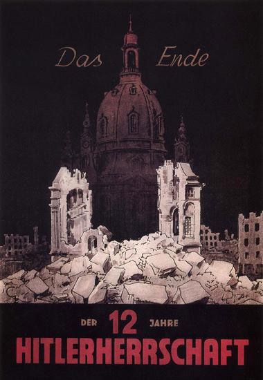Ende Der 12 Jahre Hitlerherrschaft 1945 The End | Vintage War Propaganda Posters 1891-1970