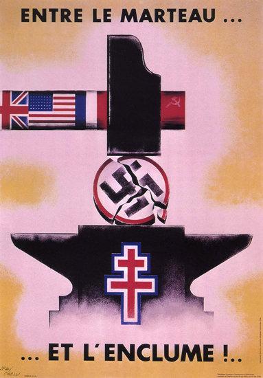 Entre Le Marteau Et L Enclume France Third Reich | Vintage War Propaganda Posters 1891-1970