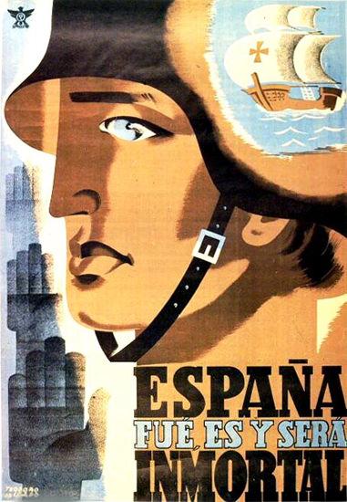 Espana Fue Es Y Sera Inmortal | Vintage War Propaganda Posters 1891-1970