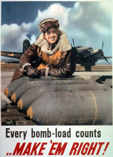 Every Bomb Load Counts Make Em Right | Vintage War Propaganda Posters 1891-1970