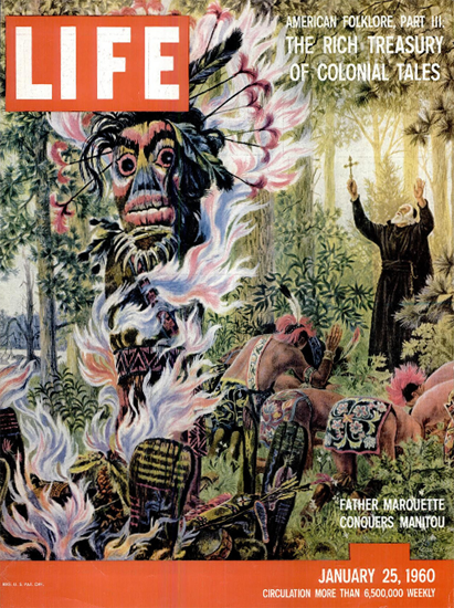 Father Marquette Conquers Manitou 25 Jan 1960 Copyright Life Magazine | Life Magazine Color Photo Covers 1937-1970