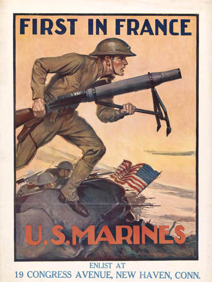 First In France US Marines 1917 | Vintage War Propaganda Posters 1891-1970