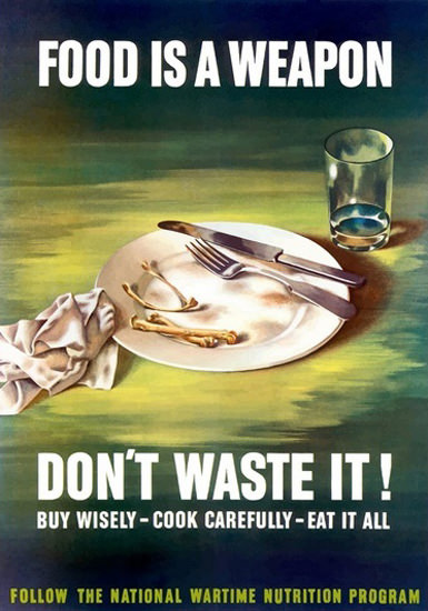 Food Is A Weapon Dont Waste It Wartime | Vintage War Propaganda Posters 1891-1970