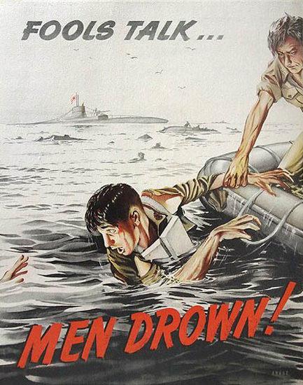Fools Talk Men Drown | Vintage War Propaganda Posters 1891-1970
