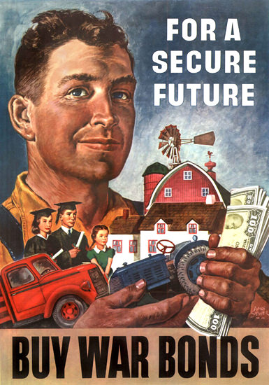 For A Secure Future Buy War Bonds Farmer | Vintage War Propaganda Posters 1891-1970