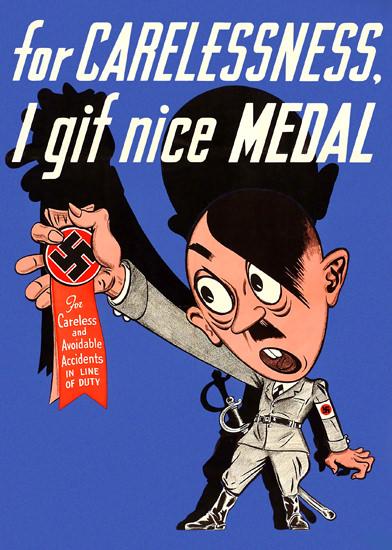 For Carelessness I Gif Nice Medal Hitler   Vintage War Propaganda Posters 1891-1970
