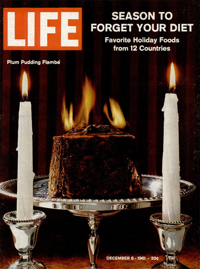 Forget Your Diet Fave Holiday Foods 8 Dec 1961 Copyright Life Magazine | Life Magazine Color Photo Covers 1937-1970