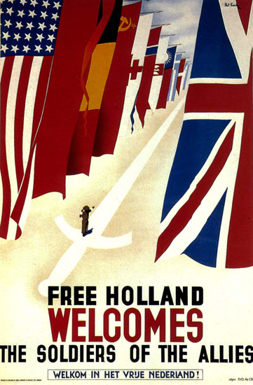 Free Holland Welcomes The Soldiers Of Allies | Vintage War Propaganda Posters 1891-1970
