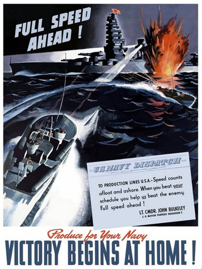 Full Speed Ahead Produce For Your Navy | Vintage War Propaganda Posters 1891-1970