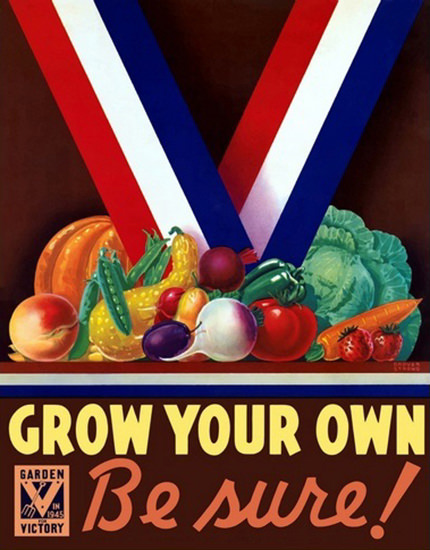 Garden Victory Grow Your Own Be Sure 1945 | Vintage Ad and Cover Art 1891-1970