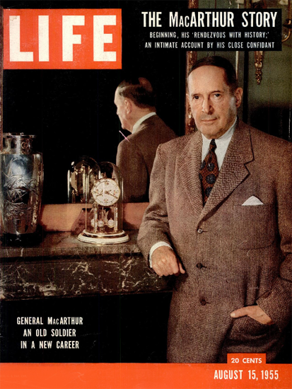 General MacArthur in a new Career 15 Aug 1955 Copyright Life Magazine | Life Magazine Color Photo Covers 1937-1970