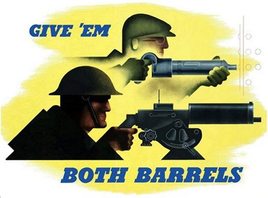 Give Em Both Barrels Worker Ans Soldier | Vintage War Propaganda Posters 1891-1970