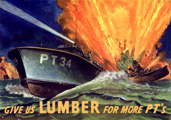 Give Us Lumber More PTs Torpedo Boat In Action | Vintage War Propaganda Posters 1891-1970