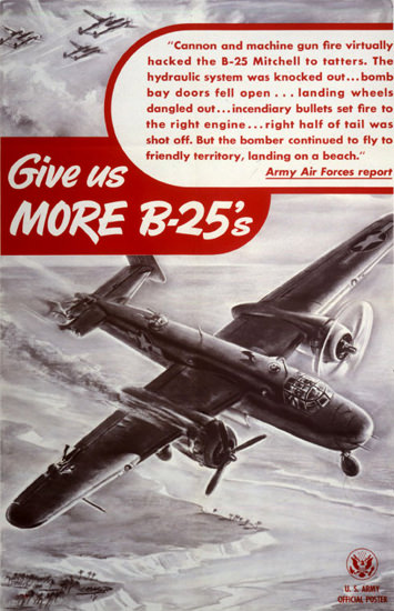 Give Us More B-25s | Vintage War Propaganda Posters 1891-1970