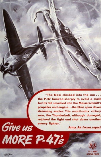 Give Us More P-47s | Vintage War Propaganda Posters 1891-1970