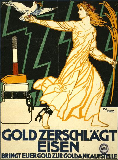 Gold Zerschlaegt Eisen Bringt Eurer Gold | Vintage War Propaganda Posters 1891-1970