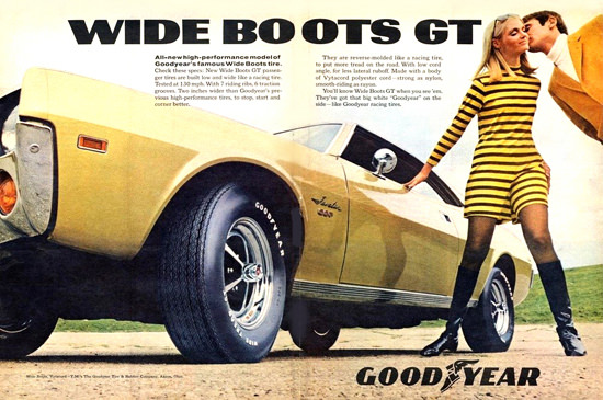 GoodYear Wide Boots GT 1968 | Sex Appeal Vintage Ads and Covers 1891-1970