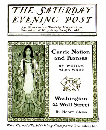 Guernsey Moore Saturday Evening Post Carrie Nation Kansas 1901_04_06 | The Saturday Evening Post Graphic Art Covers 1892-1930