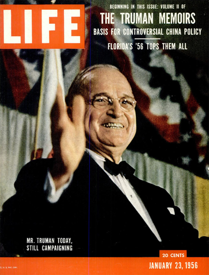 Harry S Truman still campaigning 23 Jan 1956 Copyright Life Magazine | Life Magazine Color Photo Covers 1937-1970