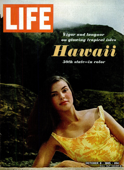 Hawaii Vigor and languor Isles 8 Oct 1965 Copyright Life Magazine | Life Magazine Color Photo Covers 1937-1970