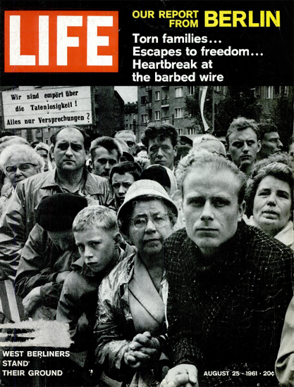 Heartbreak at barbed Wire in Berlin 25 Aug 1961 Copyright Life Magazine | Life Magazine BW Photo Covers 1936-1970