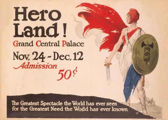 Hero Land Grand Central Palace | Vintage War Propaganda Posters 1891-1970