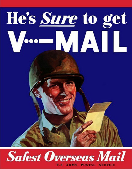 Hes Sure To Get V-Mail Savest Overseas Mail | Vintage War Propaganda Posters 1891-1970