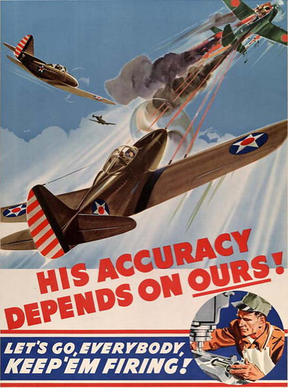 His Accuracy Depends On Ours | Vintage War Propaganda Posters 1891-1970