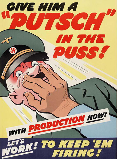 Hitler Give Him A Putsch In The Puss Production | Vintage War Propaganda Posters 1891-1970