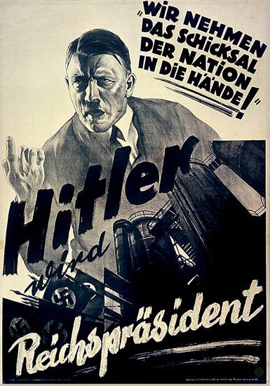 Hitler Wird Reichspraesident | Vintage War Propaganda Posters 1891-1970