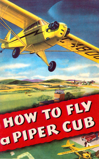 How To Fly A Piper Cub | Vintage Ad and Cover Art 1891-1970