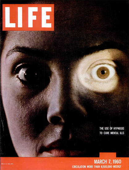 Hypnosis to cure mental Ills 7 Mar 1960 Copyright Life Magazine | Life Magazine Color Photo Covers 1937-1970