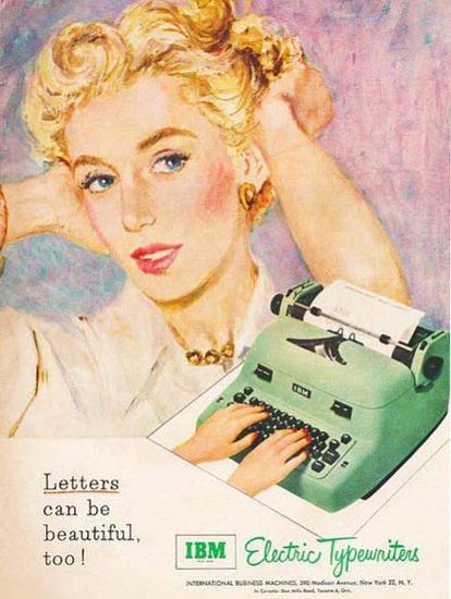IBM Electric Typewriters Letters Can Be Beautiful | Sex Appeal Vintage Ads and Covers 1891-1970
