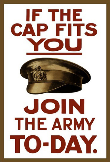 If The Cap Fits You Join The Army To-Day British | Vintage War Propaganda Posters 1891-1970