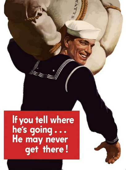 If You Tell Where Hes Going He May Never Get | Vintage War Propaganda Posters 1891-1970