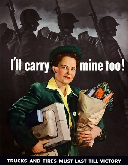 Ill Carry Mine Too Trucks Must Last Till Victory | Vintage War Propaganda Posters 1891-1970