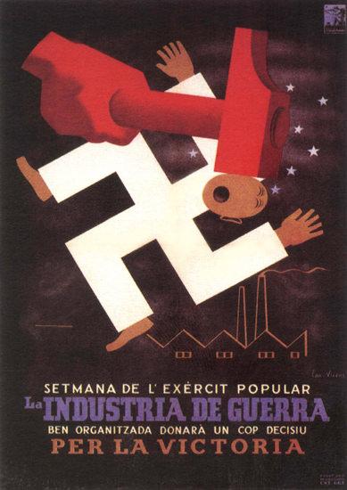 Industria De Guerra Spain Espana | Vintage War Propaganda Posters 1891-1970