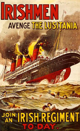 Irishmen Avenge The Lusitania | Vintage War Propaganda Posters 1891-1970