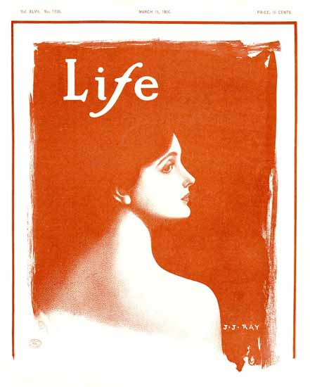 JJ Ray Life Humor Magazine 1906-03-15 Copyright | Life Magazine Graphic Art Covers 1891-1936